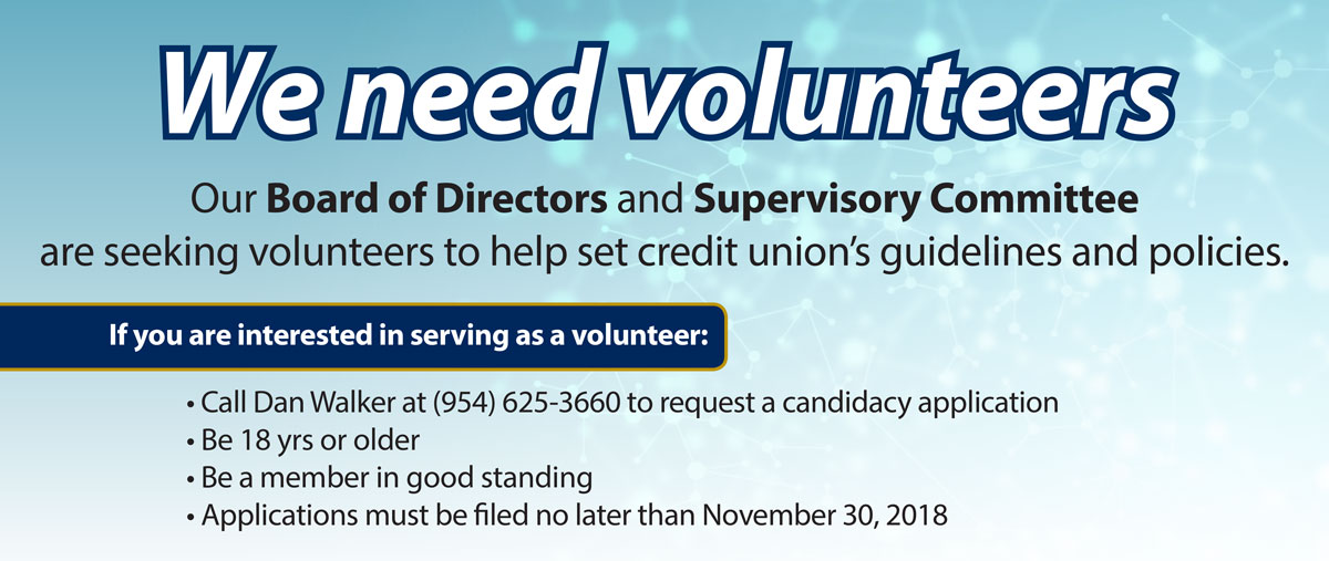 Our Board of Directors and Supervisory Committee   are seeking volunteers