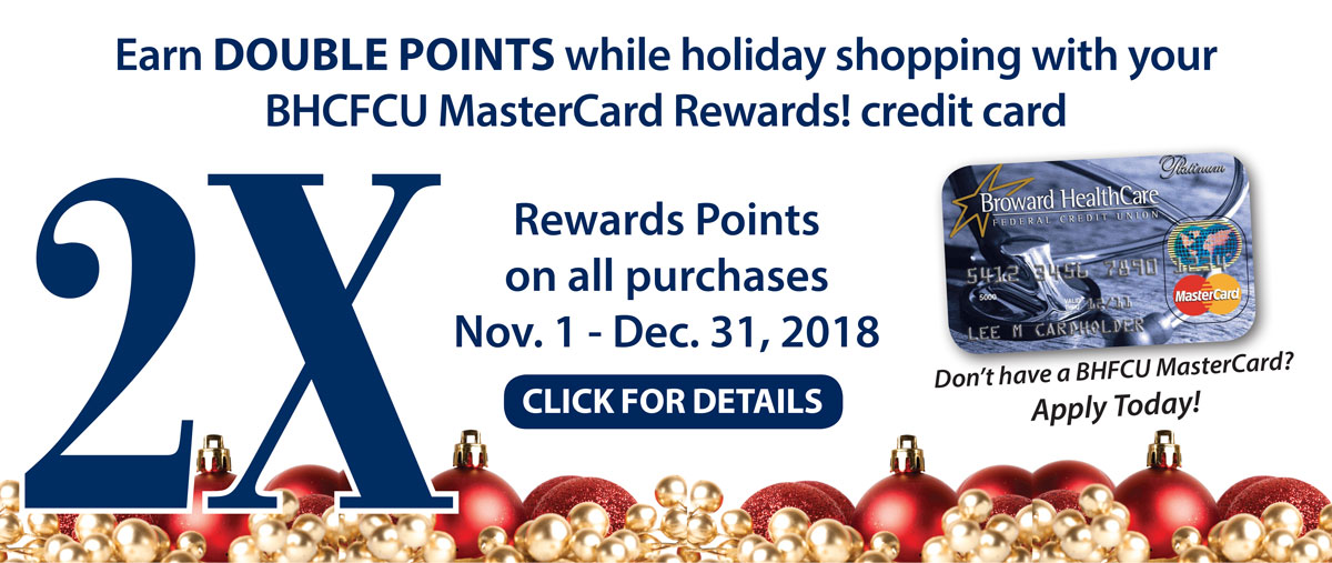 Earn DOUBLE POINTS while holiday shopping with your  BHCFCU MasterCard Rewards credit card
