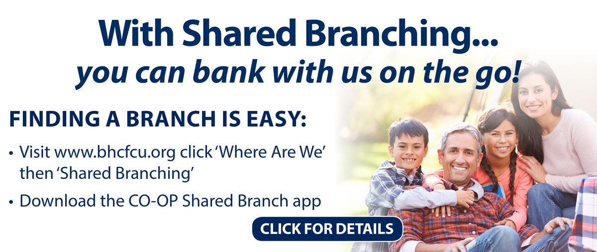 With Shared Branching... you can bank with us on the go
